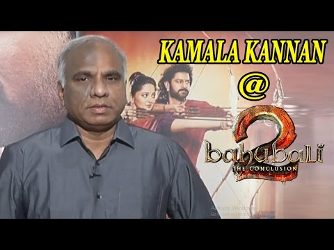 Kamala Kannan Talks about Baahubali 2 || Baahubali 2 Conclusion || Latest Filmy News